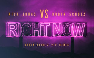 Nick Jonas - Right Now (Robin Schulz VIP Remix)