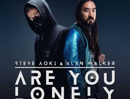 Steve Aoki - Are You Lonely (feat. Alan Walker & ISÁK)